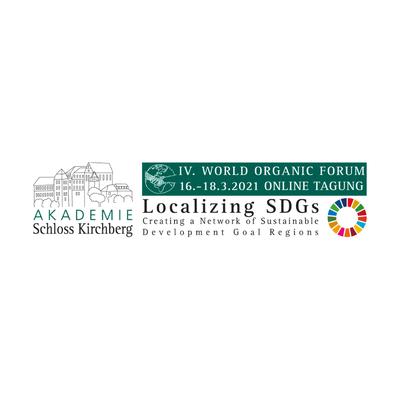 Akademie Schloss Kirchberg sendet digitalen Auftaktimpuls zur Umsetzung der UN Agenda 2030 in die Welt – IV. World Organic Forum vom 16. bis 18.03 2021